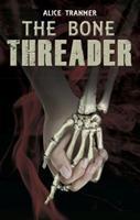 Bone Threader (ISBN: 9781999683405)