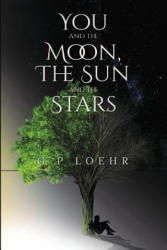 You and the Moon, the Sun and the Stars (ISBN: 9781788301695)