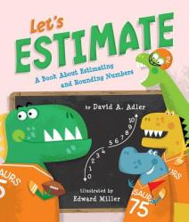 Let's Estimate: A Book about Estimating and Rounding Numbers (ISBN: 9780823440177)