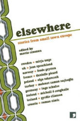 Elsewhere - Stories from Small Town Europe (ISBN: 9781905583133)