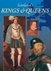 Scotland's Kings and Queens (ISBN: 9781841651606)