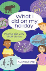 What I Did on My Holiday (ISBN: 9780995488502)