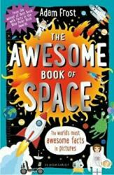 Awesome Book of Space - Adam Frost (ISBN: 9781408896501)