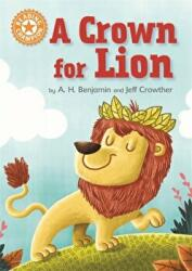 Reading Champion: A Crown for Lion - A. H. Benjamin (ISBN: 9781445154244)