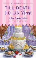 Till Death Do Us Tart - A Bakeshop Mystery (ISBN: 9781250159373)