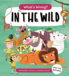 What's Wrong? in the Wild (ISBN: 9781784935702)