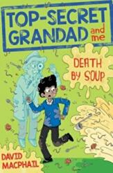 Top-Secret Grandad and Me: Death by Soup (ISBN: 9781782505167)