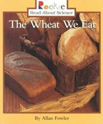 WHEAT WE EAT THE (ISBN: 9780516265698)