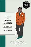 Story of Nelson Mandela - ADRIAN HADLAND (ISBN: 9781780723662)