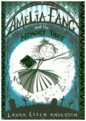 Amelia Fang and the Memory Thief - ANDERSON LAURA ELLE (ISBN: 9781405287074)