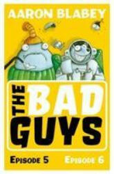 Bad Guys: Episode 5&6 - Aaron Blabey (ISBN: 9781407192079)