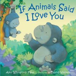 If Animals Said I Love You (ISBN: 9780374306038)