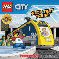 Stop That Train! (LEGO City: Storybook with Poster) - ACE LANDERS (ISBN: 9781338260533)