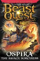 Beast Quest: Ospira the Savage Sorceress - Adam Blade (ISBN: 9781408343050)