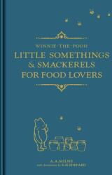 Winnie-the-Pooh: Little Somethings & Smackerels for Food Lovers (ISBN: 9781405291958)