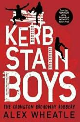 Kerb-Stain Boys The Crongton Broadway Robbery (ISBN: 9781781128091)