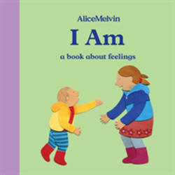 I Am - A Book About Feelings (ISBN: 9781849765930)
