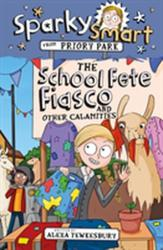 Sparky Smart from Priory Park: The School Fete Fiasco and Other Calamities - Alexa Tewkesbury (ISBN: 9781782599296)