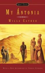 My Antonia - Willa Cather, Marilyn Sides, Terese Svoboda (ISBN: 9780451466266)