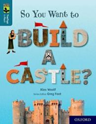 Oxford Reading Tree TreeTops inFact: Oxford Level 19: So You Want to Build a Castle? (ISBN: 9780198421078)