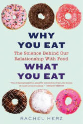 Why You Eat What You Eat - Herz, Rachel, PhD (ISBN: 9780393356601)