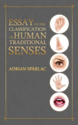 Essay on the Classification of Human Traditional Senses - Adrian Sparlac (ISBN: 9781788783477)