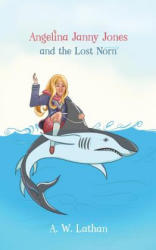 Angelina Janny Jones and the Lost Norn - A. W. Lathan (ISBN: 9781788236966)