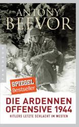Die Ardennen-Offensive 1944 - Antony Beevor, Helmut Ettinger (ISBN: 9783570553749)