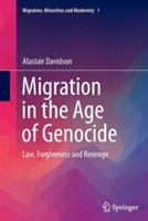 Migration in the Age of Genocide - Law, Forgiveness and Revenge (ISBN: 9783319359816)