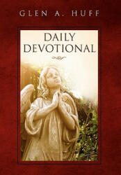 Daily Devotional - Glen A Huff (ISBN: 9781453555415)