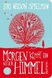 Morgen kommt ein neuer Himmel - Lori Nelson Spielman, Andrea Fischer (ISBN: 9783596521128)