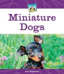 Miniature Dogs - Alex Kuskowski (ISBN: 9781624030659)