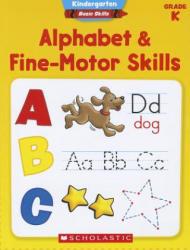 Alphabet & Fine-Motor Skills, Grade K (ISBN: 9780545429641)