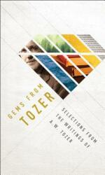 Gems from Tozer: Selections from the Writings of A. W. Tozer (ISBN: 9780802418449)
