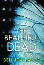 The Beautiful Dead - Belinda Bauer (ISBN: 9780802127525)