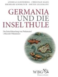 Germania und die Insel Thule - Andreas Kleineberg, Christian Marx, Eberhard Knobloch, Dieter Lelgemann (2011)