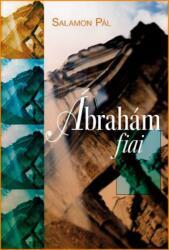 Salamon Pál - Ábrahám fiai (2007)