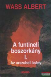 Wass Albert - A funtineli boszorkány I-III (2003)
