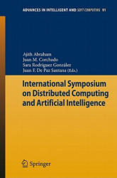 International Symposium on Distributed Computing and Artificial Intelligence - Ajith Abraham, Juan M. Corchado, Sara Rodríguez González, Juan F. de Paz Santana (2011)