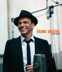 Frank Sinatra A Life in Pictures - Yann-Brice Dherbier (2011)