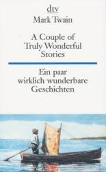 Mark Twain: A Couple of Truly Wonderful Stories - Ein paar wirklich wunderbare Geschichten (ISBN: 9783423092784)