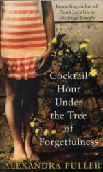 COCKTAIL HOUR UNDER THE TREE OF FORGETFU (2012)