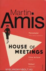 Martin Amis: House of Meetings (2008)