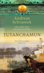 Im Land des Falkengottes Tutanchamun - Andreas Schramek (2005)