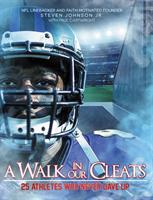A Walk in Our Cleats: 25 Athletes Who Never Gave Up (ISBN: 9780310767602)