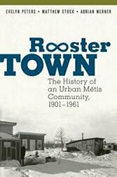 Rooster Town: The History of an Urban M (ISBN: 9780887558252)