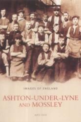 Ashton Under Lyne and Mossley (ISBN: 9780752401201)