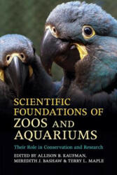 Scientific Foundations of Zoos and Aquariums - Allison B Kaufman (ISBN: 9781316648650)