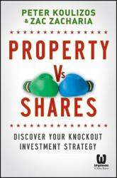 Property vs Shares - Discover Your Knockout Investment Strategy (ISBN: 9781118613139)