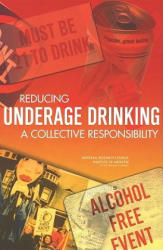 Reducing Underage Drinking - A Collective Responsibility (ISBN: 9780309089357)